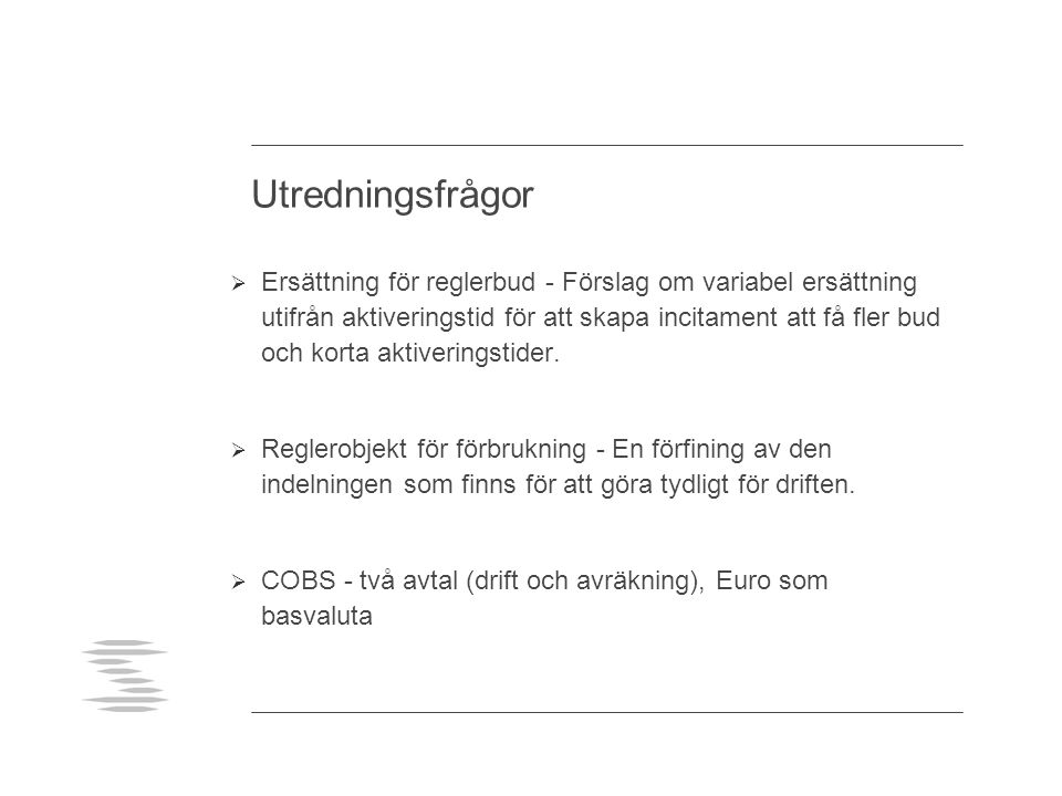Utredningsfrågor  Läs- och skrivrättigheter i Mimer för BA  Veckohandeln byts ut till 2ggr/dygnsupphandling.
