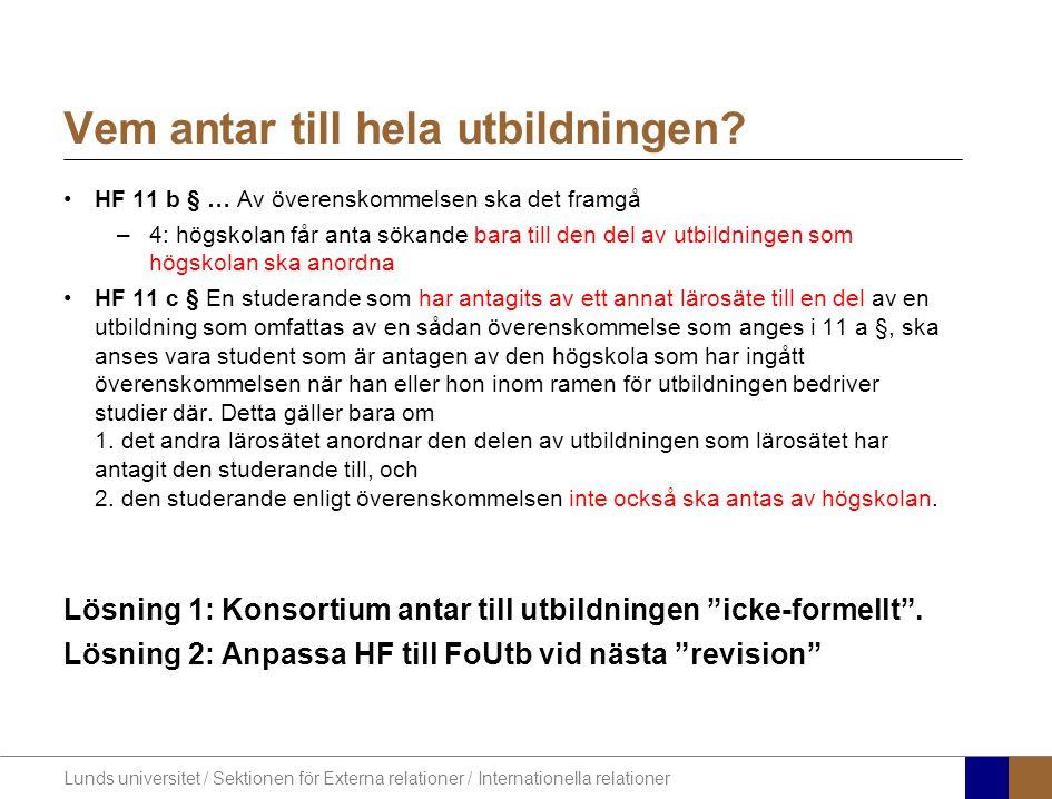 Lunds universitet / Sektionen för Externa relationer / Internationella relationer Vem antar till hela utbildningen.