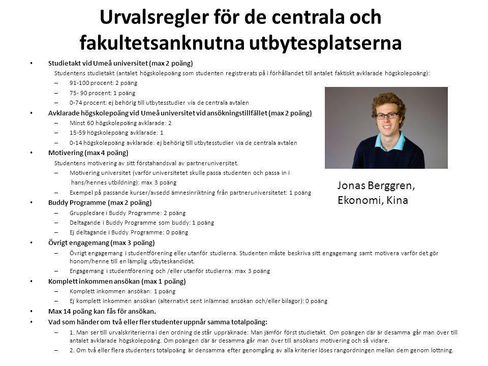 Urvalsregler för de centrala och fakultetsanknutna utbytesplatserna Studietakt vid Umeå universitet (max 2 poäng) Studentens studietakt (antalet högsk