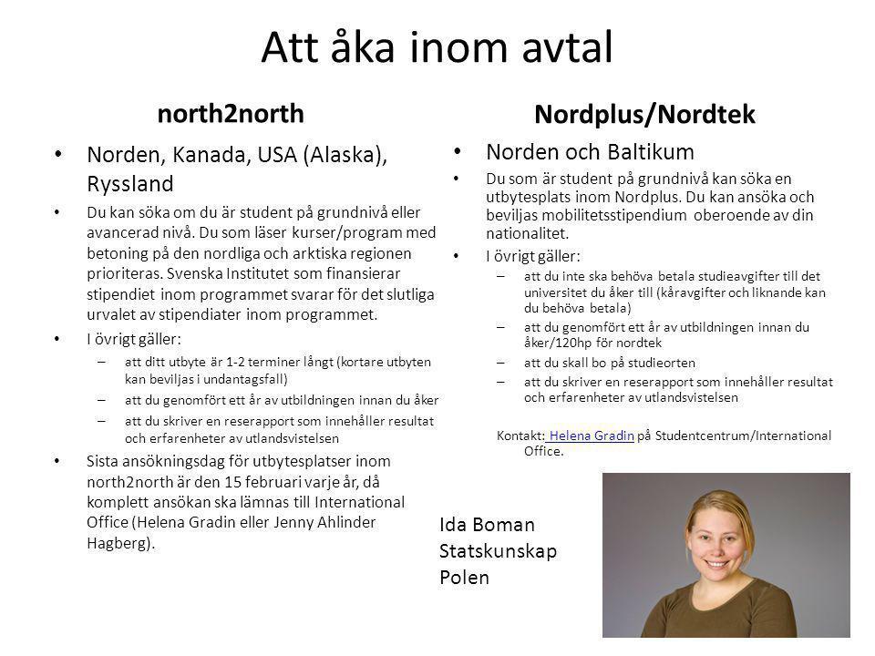 Att åka inom avtal north2north Norden, Kanada, USA (Alaska), Ryssland Du kan söka om du är student på grundnivå eller avancerad nivå. Du som läser kur