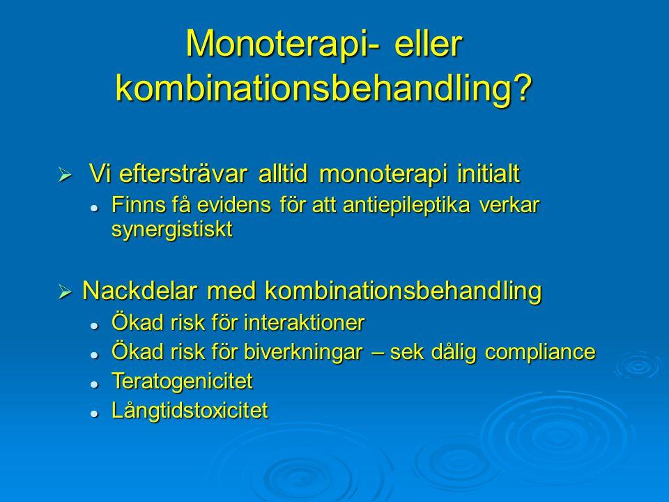 Monoterapi- eller kombinationsbehandling?  Vi eftersträvar alltid monoterapi initialt Finns få evidens för att antiepileptika verkar synergistiskt Fi