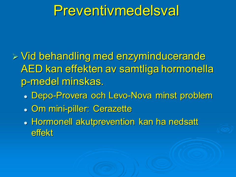 Preventivmedelsval  Vid behandling med enzyminducerande AED kan effekten av samtliga hormonella p-medel minskas. Depo-Provera och Levo-Nova minst pro