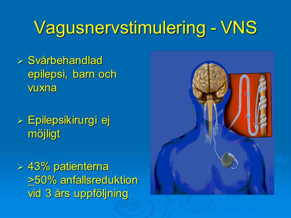 Vagusnervstimulering - VNS  Svårbehandlad epilepsi, barn och vuxna  Epilepsikirurgi ej möjligt  43% patienterna >50% anfallsreduktion vid 3 års upp