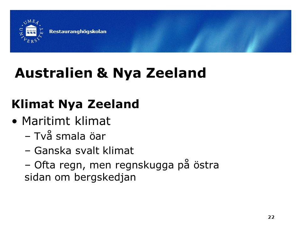 Australien & Nya Zeeland Klimat Nya Zeeland Maritimt klimat – Två smala öar – Ganska svalt klimat – Ofta regn, men regnskugga på östra sidan om bergsk