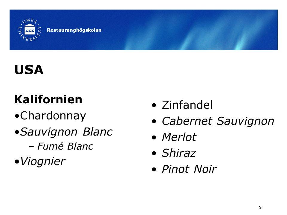 USA Kalifornien Chardonnay Sauvignon Blanc –Fumé Blanc Viognier Restauranghögskolan 5 Zinfandel Cabernet Sauvignon Merlot Shiraz Pinot Noir