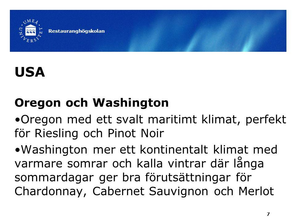 USA Oregon och Washington Oregon med ett svalt maritimt klimat, perfekt för Riesling och Pinot Noir Washington mer ett kontinentalt klimat med varmare