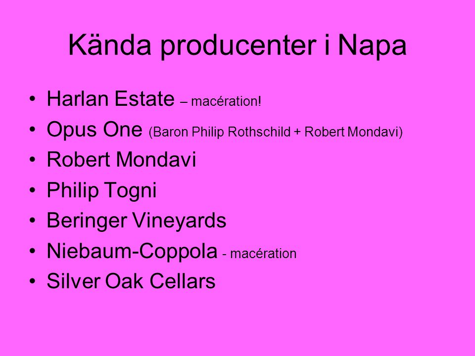 Kända producenter i Napa Harlan Estate – macération.