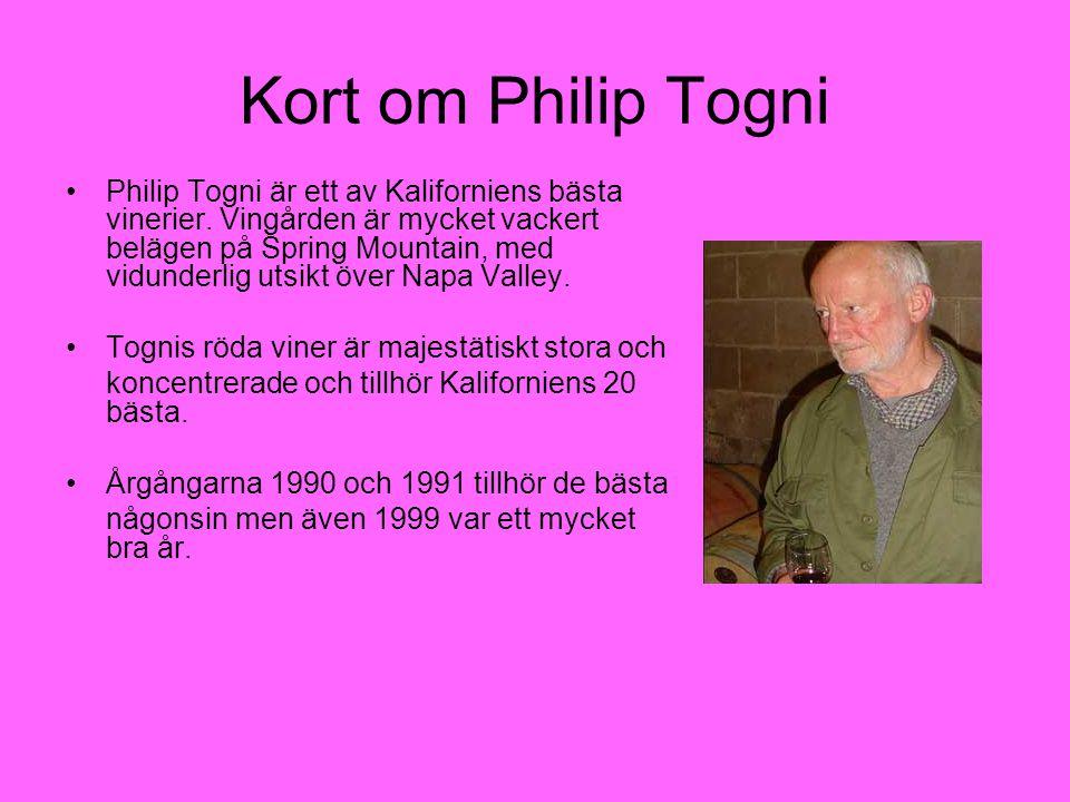 Kort om Philip Togni Philip Togni är ett av Kaliforniens bästa vinerier.