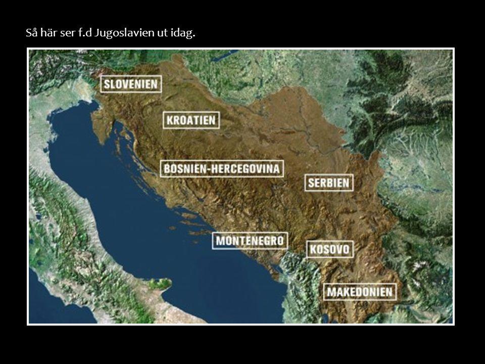 Så här ser f.d Jugoslavien ut idag.