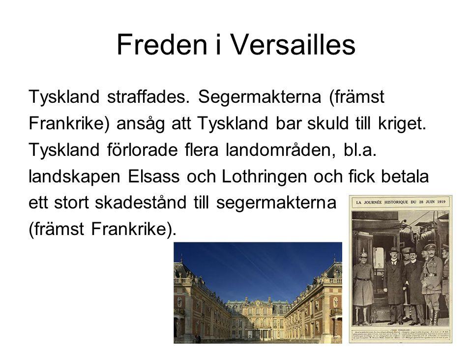 Freden i Versailles Tyskland straffades.