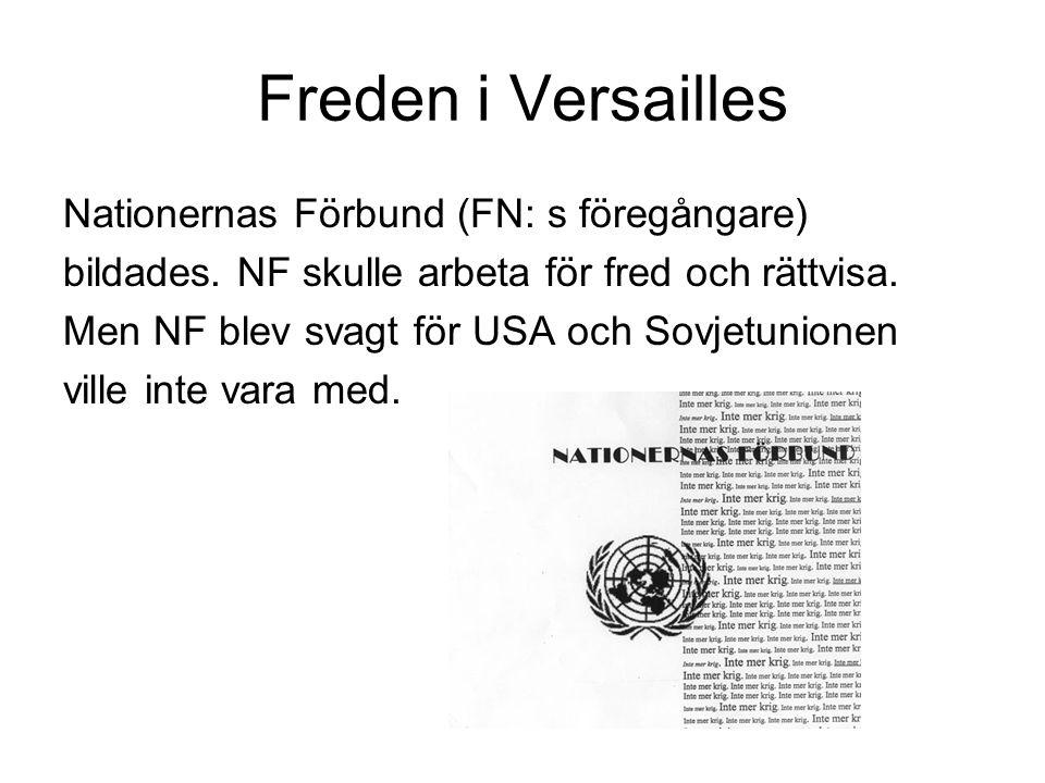 Freden i Versailles Nationernas Förbund (FN: s föregångare) bildades.