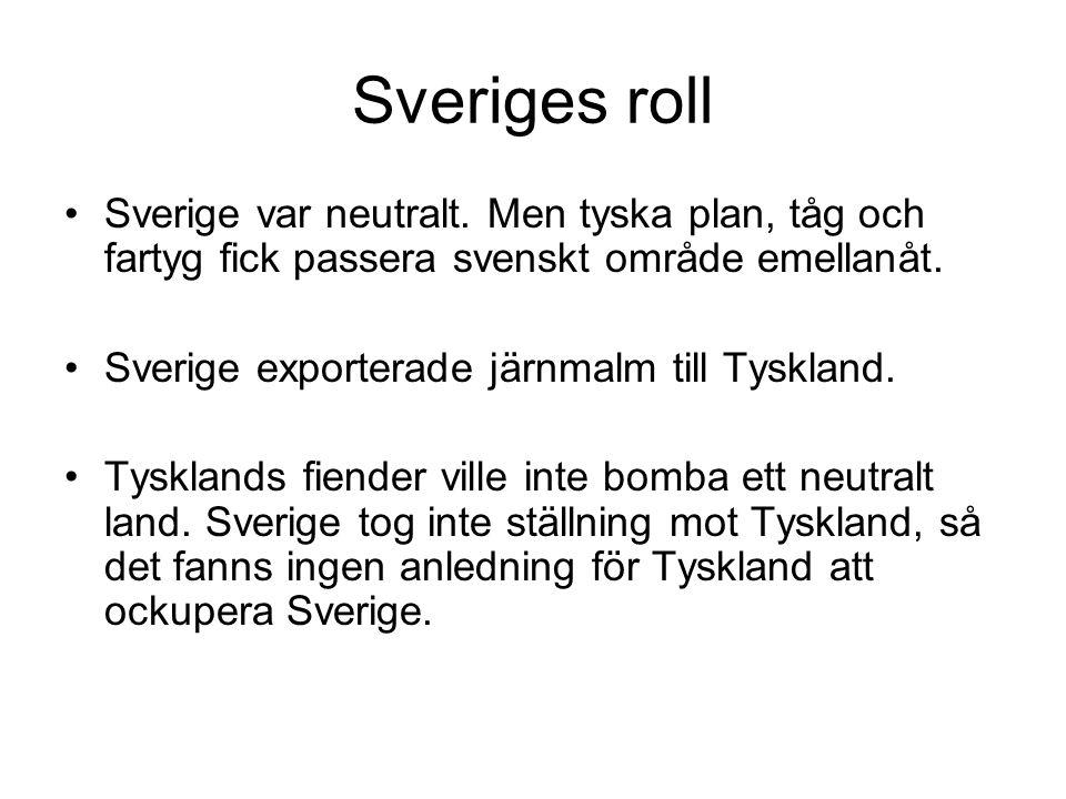 Sveriges roll Sverige var neutralt.