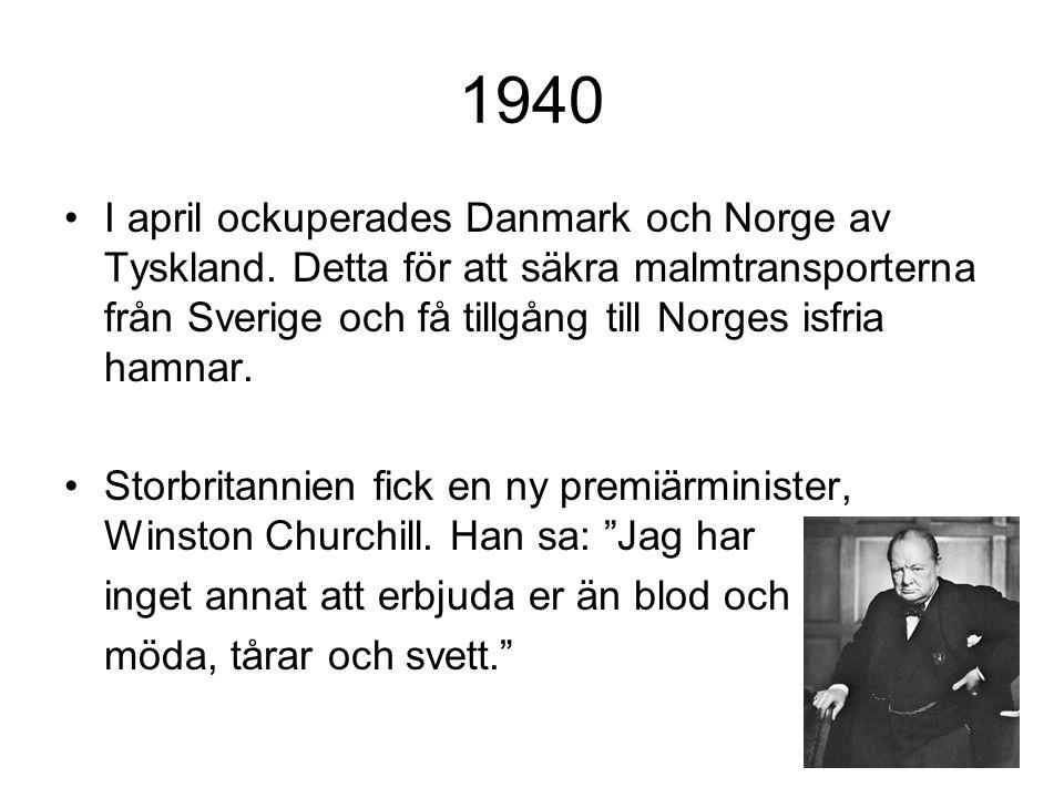 1940 I april ockuperades Danmark och Norge av Tyskland.
