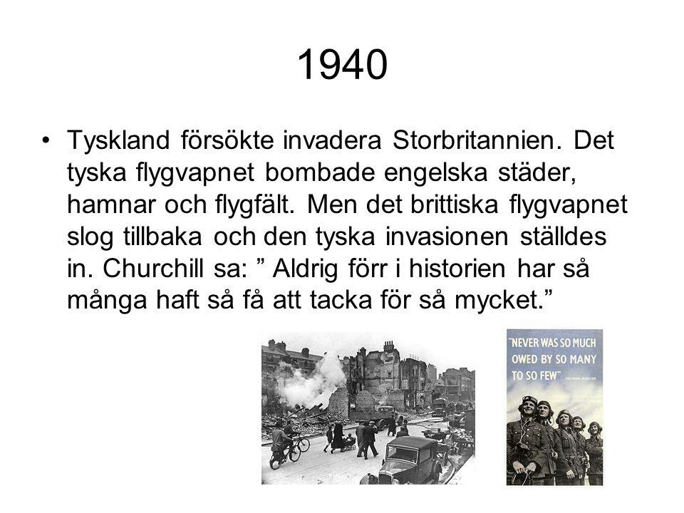 1940 Tyskland försökte invadera Storbritannien.
