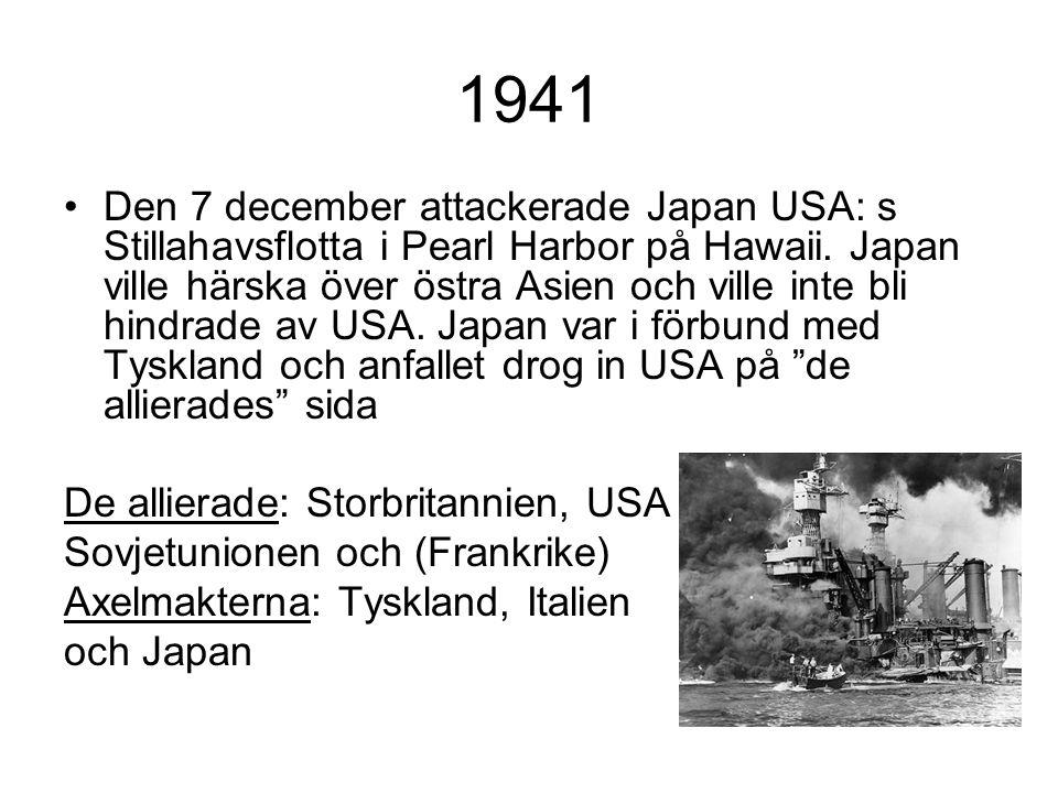 1941 Den 7 december attackerade Japan USA: s Stillahavsflotta i Pearl Harbor på Hawaii.