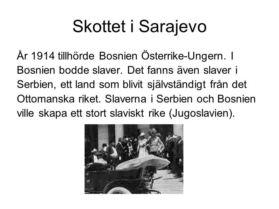 Skottet i Sarajevo Den 28 juni 1914 besökte Österrikes tronföljare Franz Ferdinand Bosniens huvudstad Sarajevo.