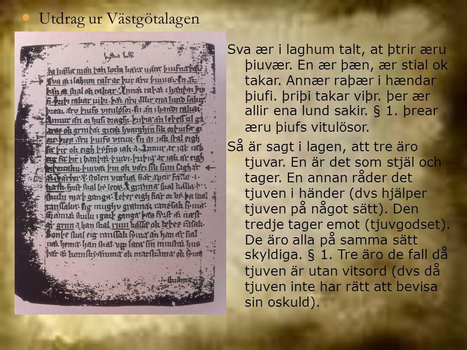 Sva ær i laghum talt, at þtrir æru þiuvær. En ær þæn, ær stial ok takar. Annær raþær i hændar þiufi. þriþi takar viþr. þer ær allir ena lund sakir. §