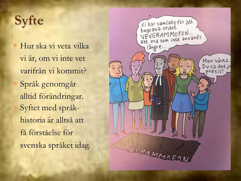 Nysvenska, 1526-1879 Gustav Vasa, 1521 Reformationen viktig Boktryckarkonsten Bibeln på svenska, NT 1526 Inga skrivregler på flera hundra år än… 1786 bildas Svenska Akademien av Gustav III, med uppgift att arbeta för det svenska språkets klarhet, uttrycksfullhet och anseende.