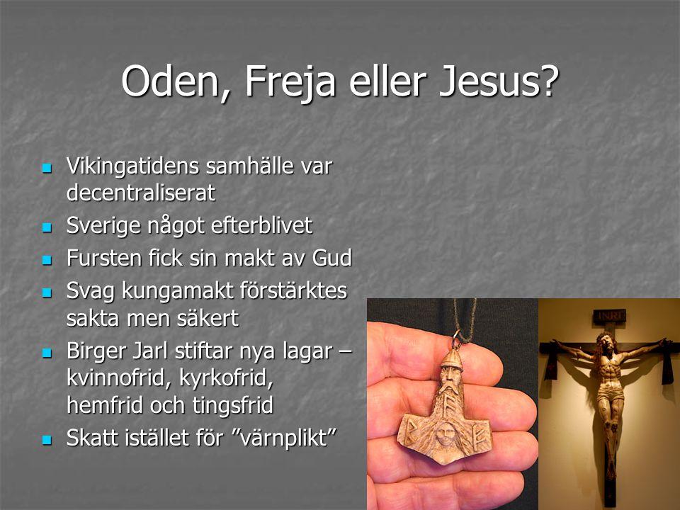 Oden, Freja eller Jesus.