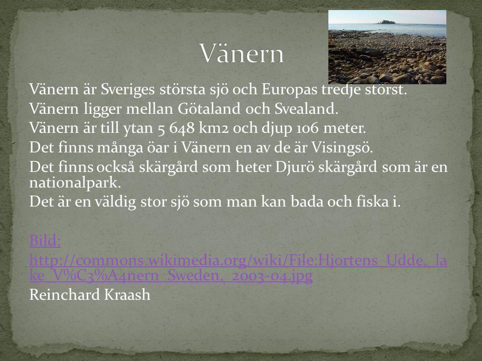 Vänern är Sveriges största sjö och Europas tredje störst. Vänern ligger mellan Götaland och Svealand. Vänern är till ytan 5 648 km2 och djup 106 meter
