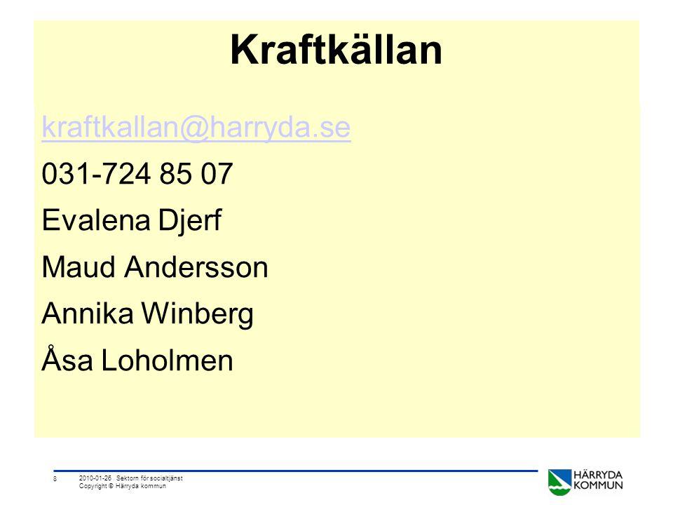 9 2010-01-26 Sektorn för socialtjänst Copyright © Härryda kommun Vad säger barnen.