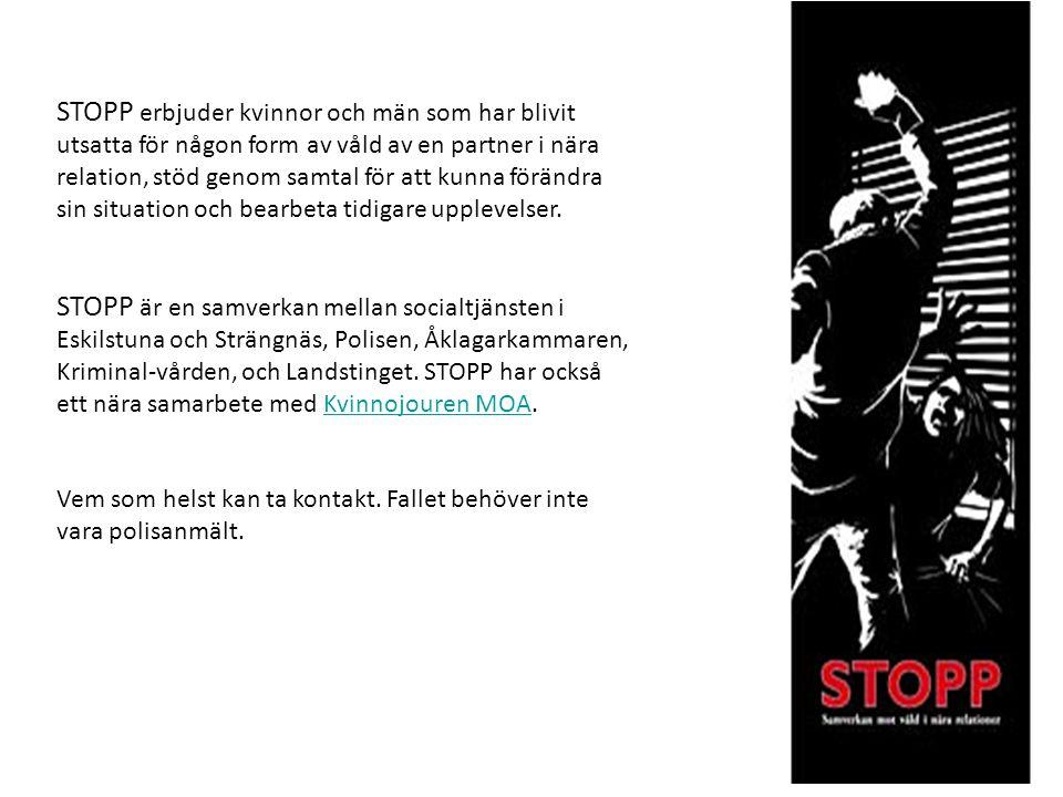 STOPP erbjuder kvinnor och män som har blivit utsatta för någon form av våld av en partner i nära relation, stöd genom samtal för att kunna förändra s