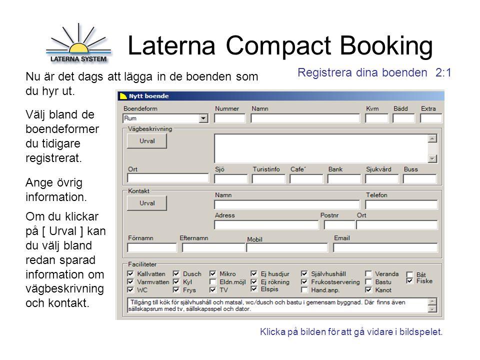 Laterna Compact Booking Registrera dina boenden 2:1 Nu är det dags att lägga in de boenden som du hyr ut.