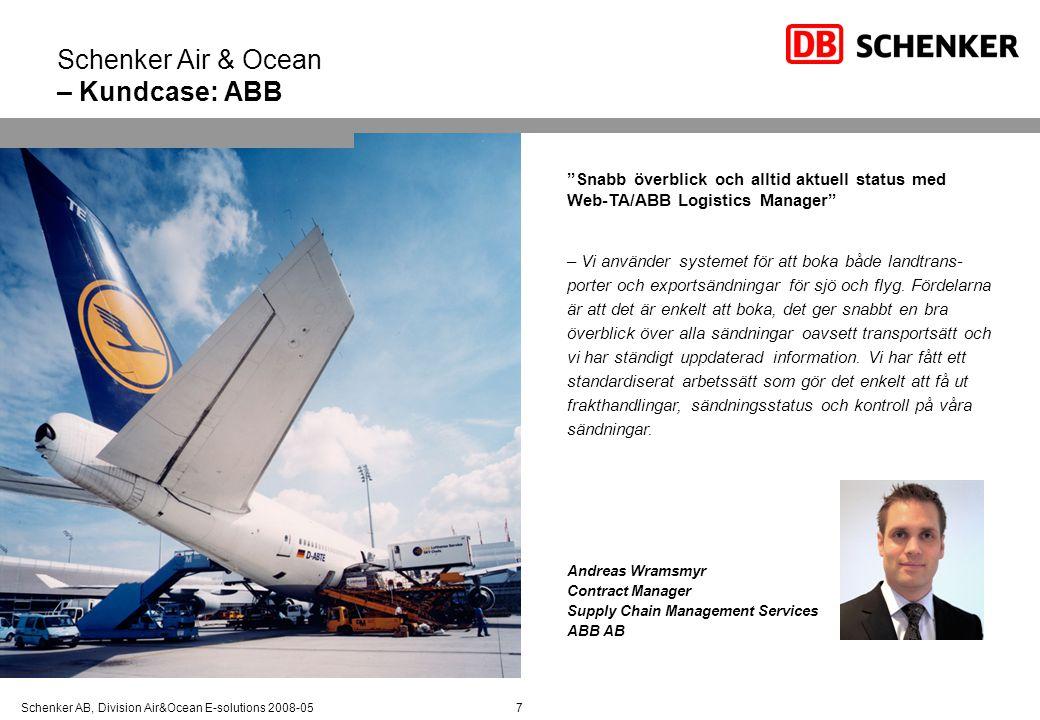 """Schenker AB, Division Air&Ocean E-solutions 2008-057 Schenker Air & Ocean – Kundcase: ABB """"Snabb överblick och alltid aktuell status med Web-TA/ABB Lo"""