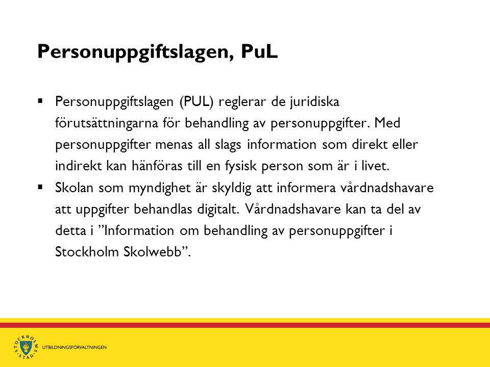 Personuppgiftslagen, PuL  Personuppgiftslagen (PUL) reglerar de juridiska förutsättningarna för behandling av personuppgifter. Med personuppgifter me