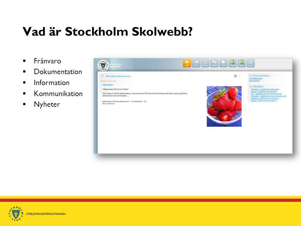 Säkerhet i Stockholm Skolwebb  Stockholm Skolwebb godkänner alla sina användare via Stockholm stads centrala säkerhetsprodukt för inloggning.