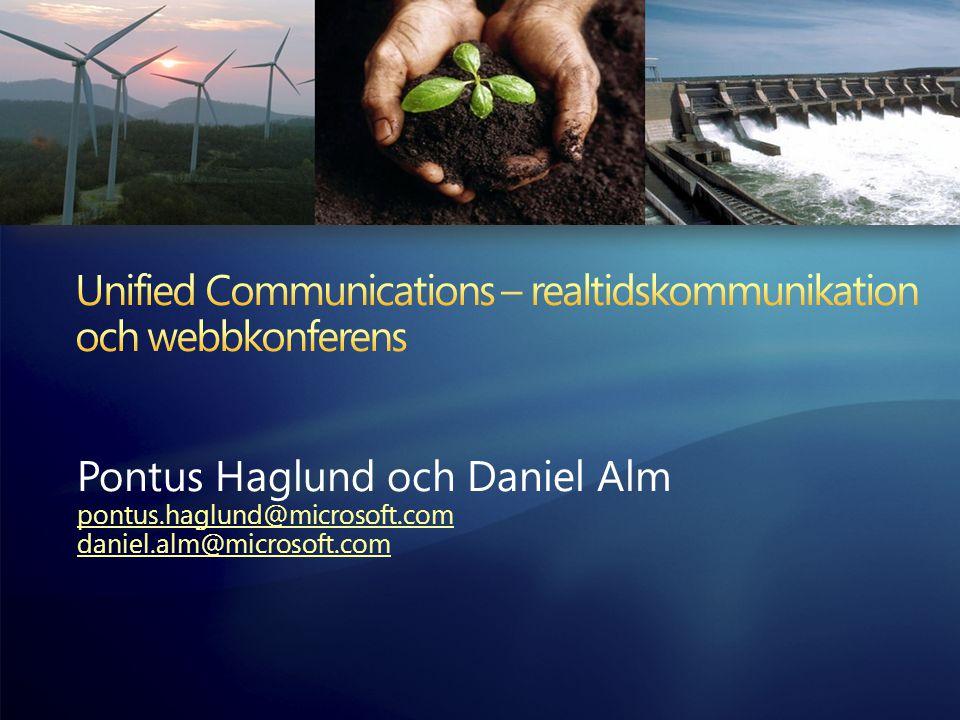Pontus Haglund och Daniel Alm pontus.haglund@microsoft.com daniel.alm@microsoft.com
