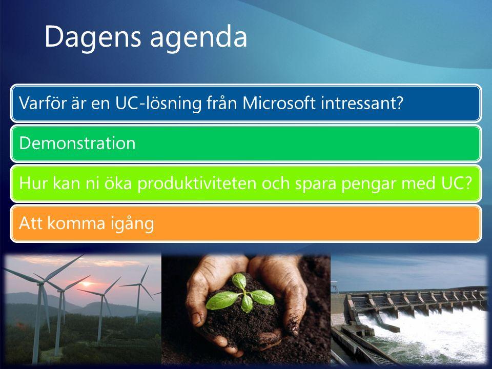 Varför är en UC-lösning från Microsoft intressant?DemonstrationHur kan ni öka produktiviteten och spara pengar med UC?Att komma igång Dagens agenda