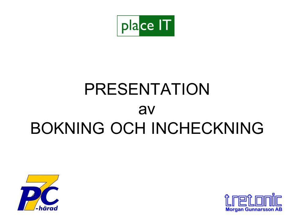 PRESENTATION av BOKNING OCH INCHECKNING