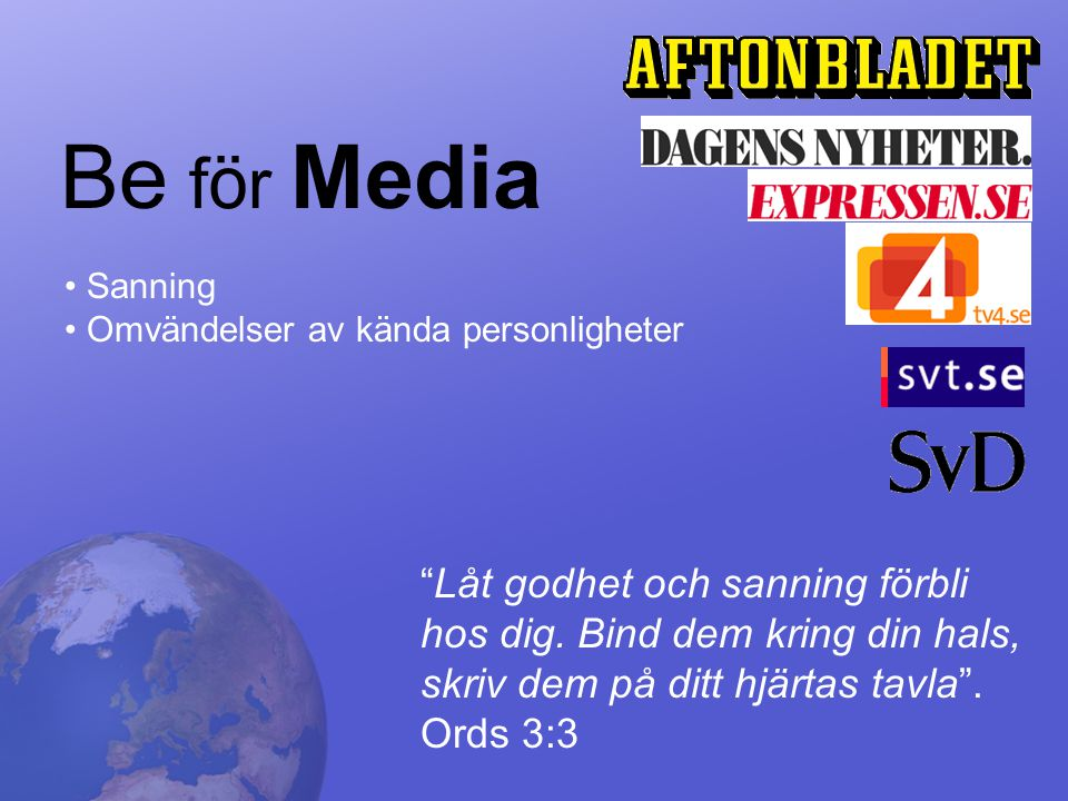 Be f ö r Media Låt godhet och sanning förbli hos dig.