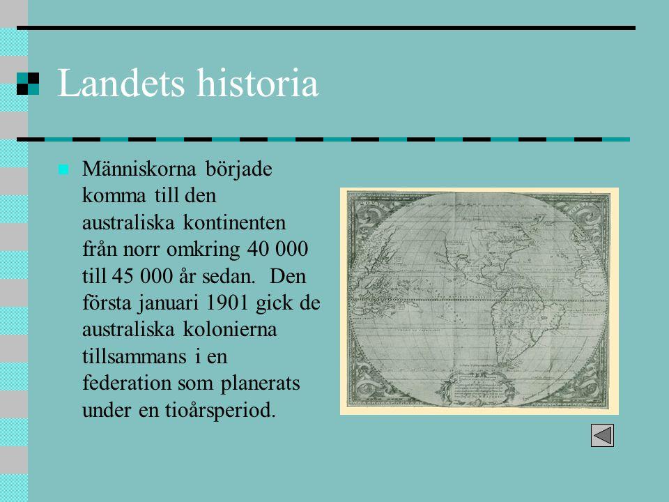 Landets historia Människorna började komma till den australiska kontinenten från norr omkring 40 000 till 45 000 år sedan. Den första januari 1901 gic
