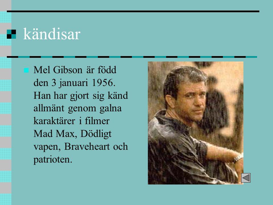 kändisar Mel Gibson är född den 3 januari 1956. Han har gjort sig känd allmänt genom galna karaktärer i filmer Mad Max, Dödligt vapen, Braveheart och