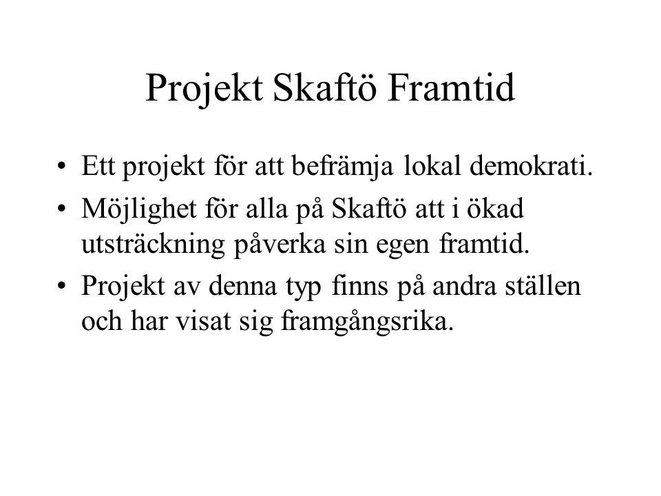 Syftet med Projekt Skaftö Framtid Att göra det lockande, trevligt, intressant och möjligt att bo på Skaftö.