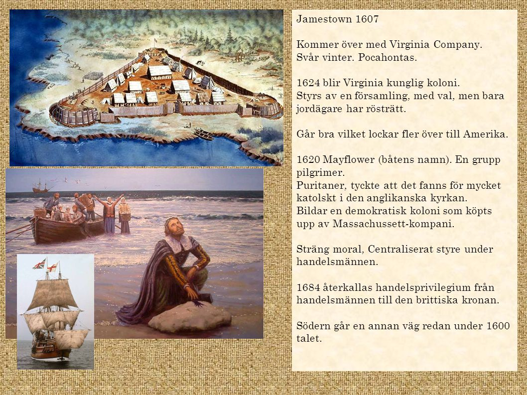 Nu följer ett antal exempel som ni inte behöver kunna: Maryland skänks 1632 till Lord Baltimore.
