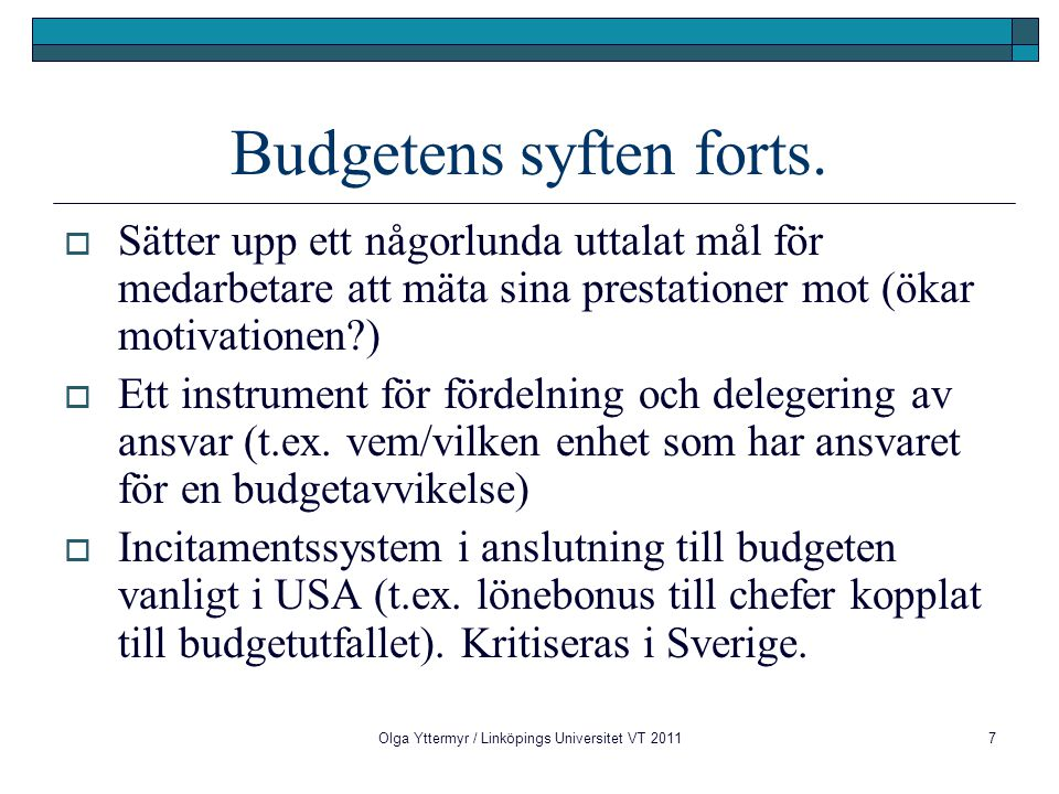 Budgetens syften forts.