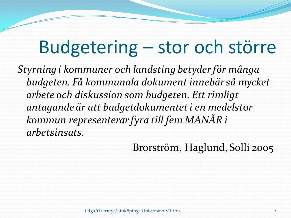 Budgetering – stor och större Styrning i kommuner och landsting betyder för många budgeten. Få kommunala dokument innebär så mycket arbete och diskuss