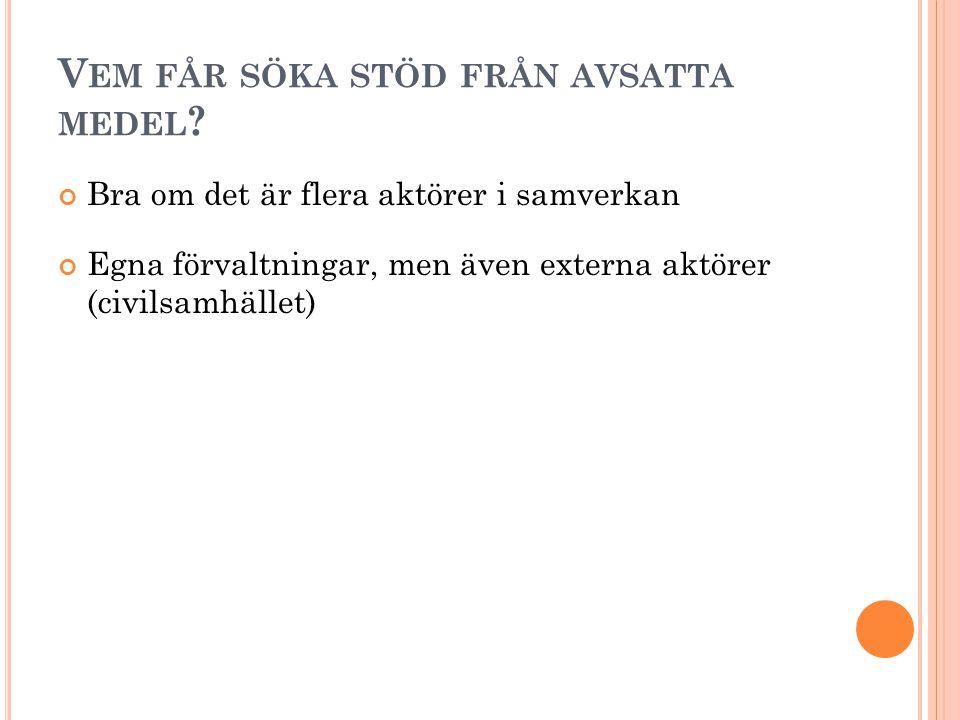 V EM FÅR SÖKA STÖD FRÅN AVSATTA MEDEL .