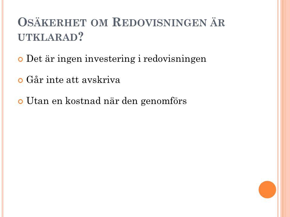 O SÄKERHET OM R EDOVISNINGEN ÄR UTKLARAD .