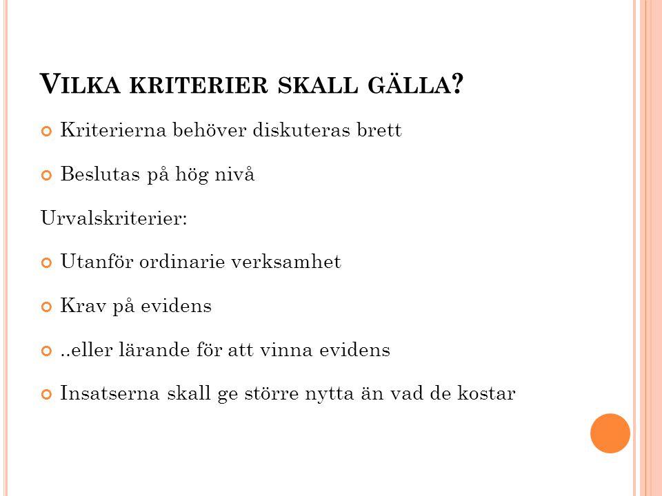 V ILKA KRITERIER SKALL GÄLLA .