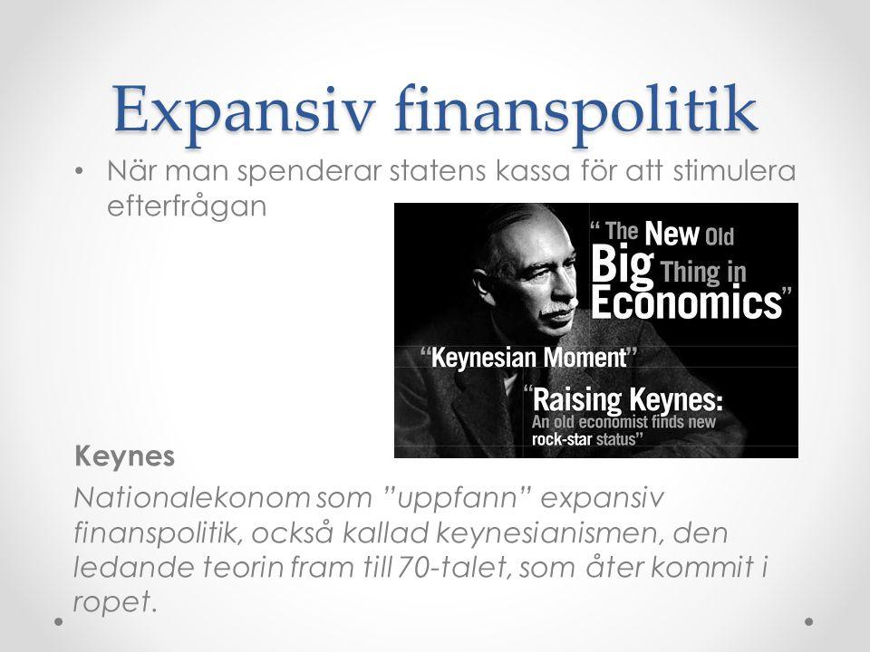 """När man spenderar statens kassa för att stimulera efterfrågan Keynes Nationalekonom som """"uppfann"""" expansiv finanspolitik, också kallad keynesianismen,"""