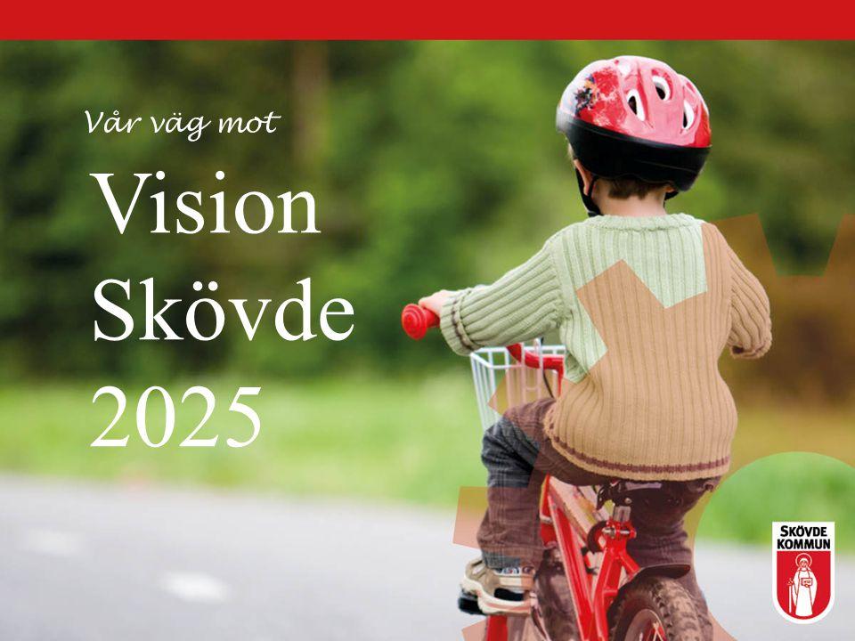 Vision Skövde 2025 Vår väg mot