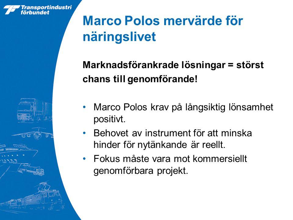Marco Polos mervärde för näringslivet Marknadsförankrade lösningar = störst chans till genomförande.