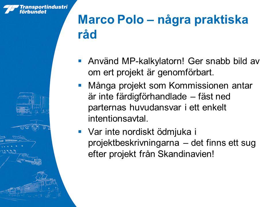 Marco Polo – några praktiska råd  Använd MP-kalkylatorn.