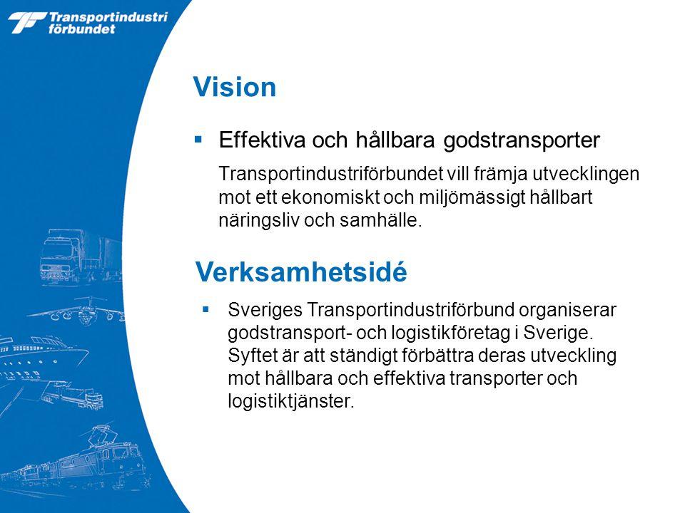 Vision  Effektiva och hållbara godstransporter Transportindustriförbundet vill främja utvecklingen mot ett ekonomiskt och miljömässigt hållbart näringsliv och samhälle.