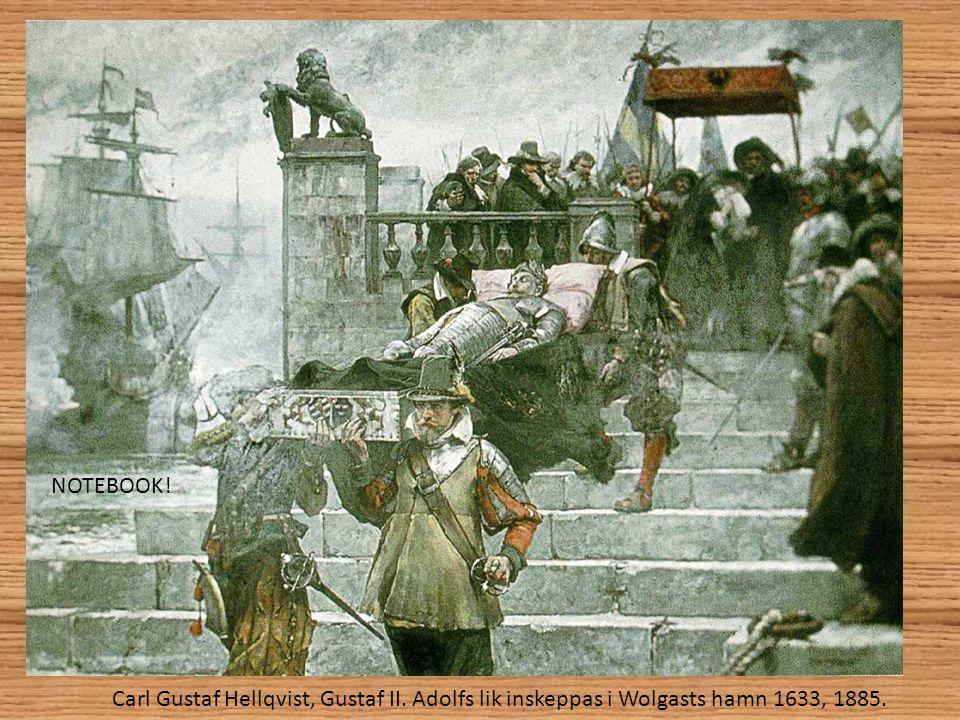 Carl Gustaf Hellqvist, Gustaf II. Adolfs lik inskeppas i Wolgasts hamn 1633, 1885. NOTEBOOK!