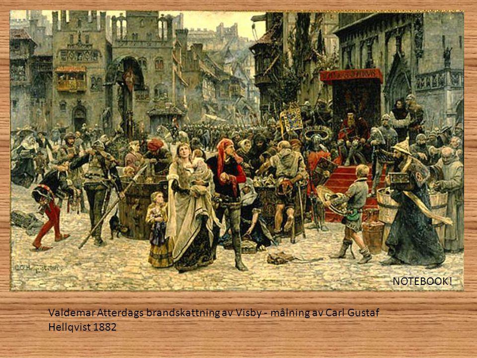 Valdemar Atterdags brandskattning av Visby - målning av Carl Gustaf Hellqvist 1882 NOTEBOOK!